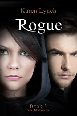 Rogue (Relentless 3) by Karen Lynch