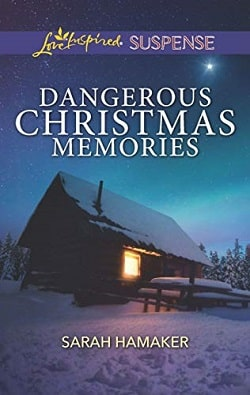 Dangerous Christmas Memories by Sarah Hamaker