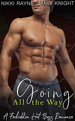 Going All the Way - Forbidden Hot Boss Romance by Jamie Knight