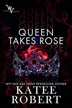 Queen Takes Rose (Wicked Villains 6) by Katee Robert