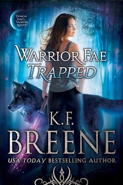 Warrior Fae Trapped (Warrior Fae 1) by K.F. Breene