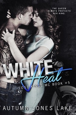 White Heat (Lost Kings MC 5) by Autumn Jones Lake