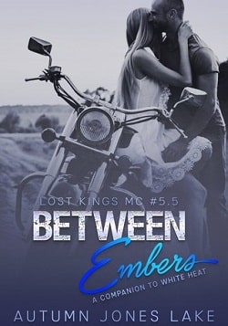Between Embers (Lost Kings MC 5.5) by Autumn Jones Lake
