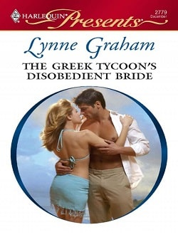 Greek Tycoon's Disobedient Bride by Lynne Graham
