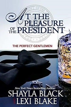 At the Pleasure of the President (The Perfect Gentlemen 5) by Shayla Black