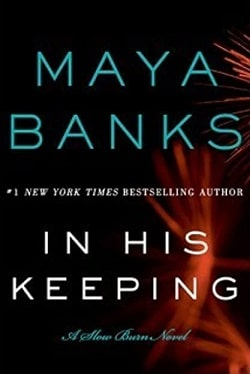In His Keeping (Slow Burn 2) by Maya Banks