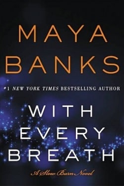 With Every Breath (Slow Burn 4) by Maya Banks