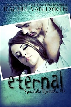 Eternal (Seaside 4.5) by Rachel Van Dyken