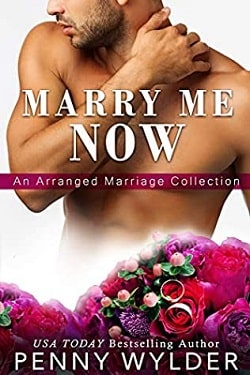Marry Me Now: An Arranged Marriage Collection by Penny Wylder
