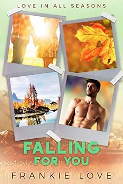 Falling For You (Love In All Seasons 2) by Frankie Love