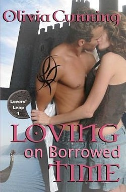 Loving on Borrowed Time (Lovers' Leap 1) by Olivia Cunning