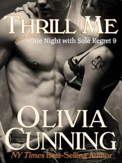 Thrill Me (One Night with Sole Regret 9) by Olivia Cunning
