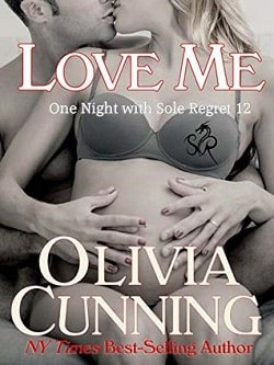 Love Me (One Night with Sole Regret 12) by Olivia Cunning