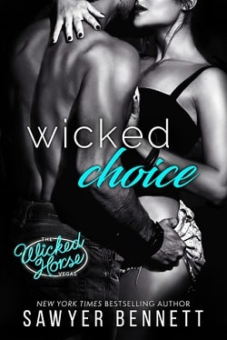 Wicked Choice (The Wicked Horse Vegas 4) by Sawyer Bennett