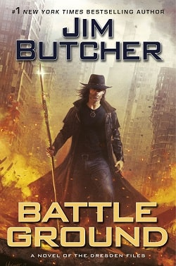 Battle Ground (The Dresden Files 17) by Jim Butcher