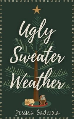 Ugly Sweater Weather by Jessica Gadziala