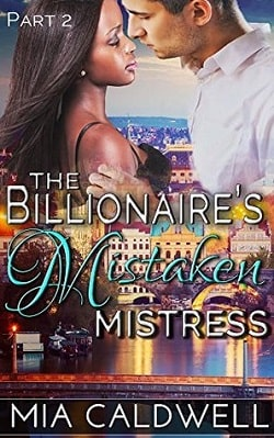The Billionaire's Mistaken Mistress - Part 2 by Mia Caldwell