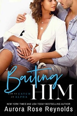 Baiting Him (How to Catch an Alpha 2) by Aurora Rose Reynolds