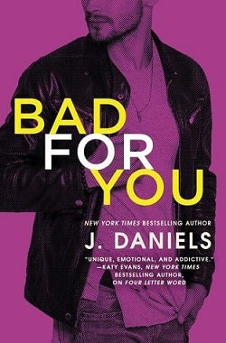 Bad for You (Dirty Deeds 3) by J. Daniels