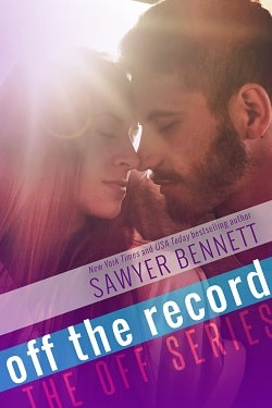 Off the Record (Off 3) by Sawyer Bennett