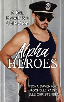 Alpha Heroes A Me, Myself & I Collection by Fiona Davenport, Elle Christensen