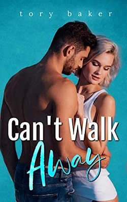 Can't Walk Away by Tory Baker