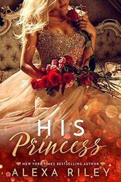 His Princess (The Princess 1) by Alexa Riley
