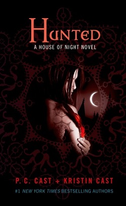 Hunted (House of Night 5) by P. C. Cast