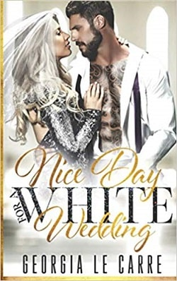 Nice Day For A White Wedding by Georgia Le Carre