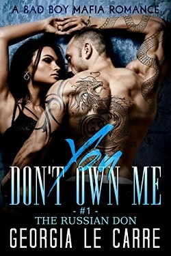 You Don't Own Me (The Russian Don 1) by Georgia Le Carre