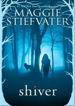 Shiver (The Wolves of Mercy Falls 1) by Maggie Stiefvater