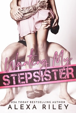 Wanting My Stepsister by Alexa Riley