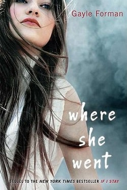 Where She Went (If I Stay 2) by Gayle Forman