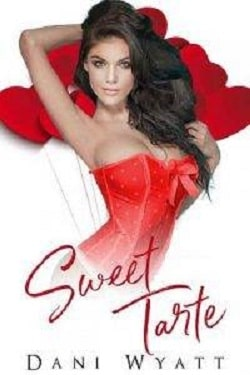 Sweet Tarte – Sweet Enough to Eat by Dani Wyatt
