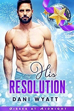 His Resolution – Kisses at Midnight by Dani Wyatt