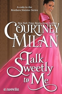 Talk Sweetly to Me (Brothers Sinister 4.5) by Courtney Milan