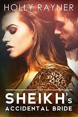 The Sheikh's Accidental Bride (The Sheikh Wants A Wife 2) by Holly Rayner