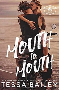 Mouth to Mouth (Beach Kingdom 1) by Tessa Bailey
