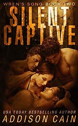 Silent Captive (Wren's Song 2) by Addison Cain
