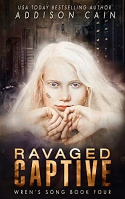 Ravaged Captive (Wren's Song 4) by Addison Cain