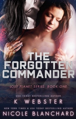 The Forgotten Commander (The Lost Planet 1) by K. Webster