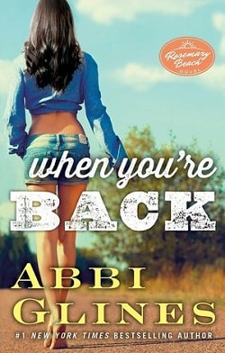 When You're Back (Rosemary Beach 11) by Abbi Glines