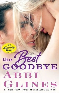 The Best Goodbye (Rosemary Beach 12) by Abbi Glines