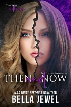 Then and Now (The Edge of Retaliation 3) by Bella Jewel