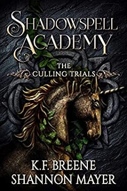 The Culling Trials (Shadowspell Academy 1) by Shannon Mayer, K.F. Breene