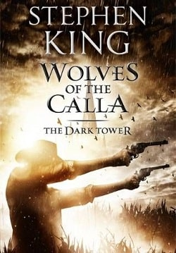 Wolves of the Calla (The Dark Tower 5) by Stephen King