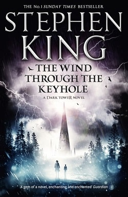 The Wind Through the Keyhole (The Dark Tower 4.5) by Stephen King