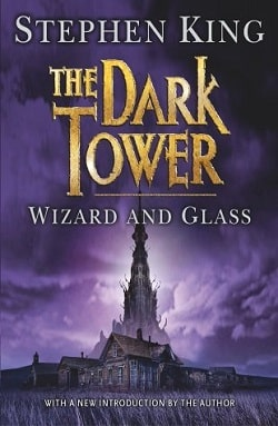 Wizard and Glass (The Dark Tower 4) by Stephen King