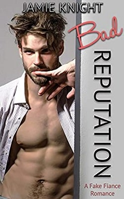Bad Reputation a Fake Fiance Romance by Jamie Knight