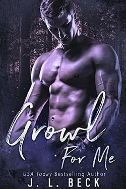 Growl For Me (A Camden Falls Wolf Pack 1) by J.L. Beck